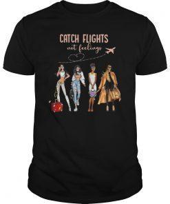 Womens Catch Flights Not Feelings Black Women Summer Vacation Shirt