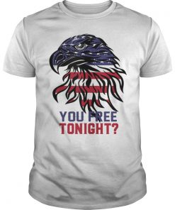 YOU FREE TONIGHT USA American Flag Patriotic 4th of july Gift Tee Shirt