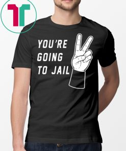 You're Going To Jail Los Angeles Baseball T-Shirt