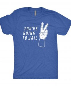 You're Going To Jail Los Angeles Baseball Shirt
