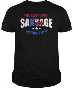 You Can't Spell Sausage Without USA Funny Shirt