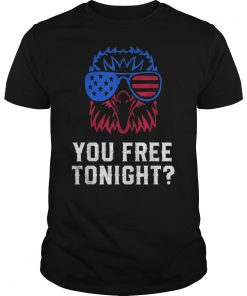 You Free Tonight USA Patriotic 4th of July Eagle T-Shirt