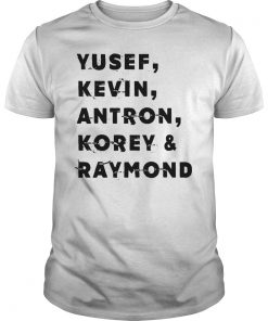 Yusef, Kevin,Antron, Korey and Raymond We Got T-Shirt