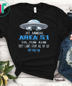 1ST Annual Area 51 5K Fun Run They Cant Stop Us All UFO Classic Gift T-Shirt