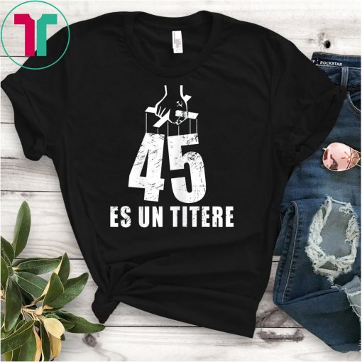 45 Es Un Titere Puppet Fake Presidential Seal T-Shirt