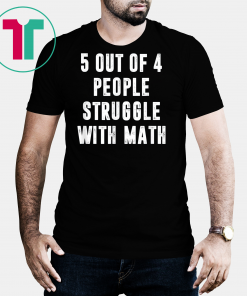 5 Out Of 4 People Struggle With Math