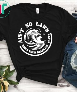 Aint No Laws When Your Drinking Claws Shirt - White Claw Women's Shirt