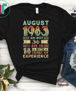 August 1983 T Shirt 36 Year Old Shirt 1983 birthday gift T-Shirt