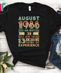 August 1988 T Shirt 31 Year Old Shirt 1988 birthday gift T-Shirt