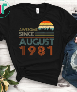 Awesome Since August 1981 TShirt Vintage 38th Birthday gift T-Shirt