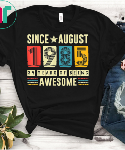 Awesome Since August 1985 Shirt 34 Years old Birthday Gift T-Shirt