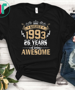Awesome Since August 1993 TShirt 26 Years Old Birthday Gift Tee Shirt