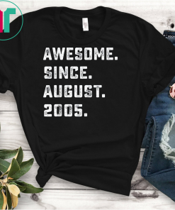 Awesome Since August 2005 Birthday Gift For 14 Yrs Old D1 T-Shirt