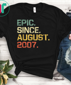 Epic Since August 2007 T-Shirt 12 Years Old Shirt Gift T-Shirt