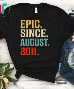 Epic Since August 2011 Shirt 8th Birthday 8 Years Old Gift T-Shirt