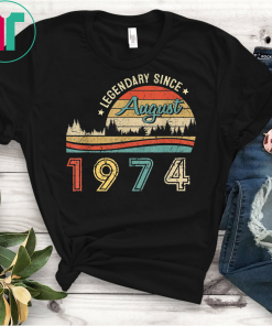 Legend Since August 1974 TShirt 45 Yrs Old Birthday gift Tee Shirt