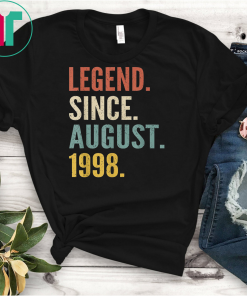 Legend Since August 1998 21st Birthday Gift 21 Years Old Tee ShirtLegend Since August 1998 21st Birthday Gift 21 Years Old Tee Shirt