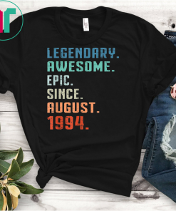Legendary Awesome Epic Since August 1994 25th Birthday Gift T-Shirt