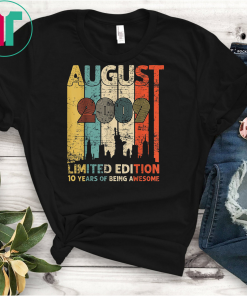 Vintage August 2009 Shirt 10 Year Old Tee 2009 Birthday Gift T-Shirt