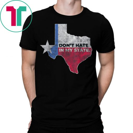 #ElPasoStrong Shirt Don't Hate In My State El Paso Strong Shirt