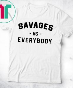 Yankees Savages Vs Everybody T-Shirt
