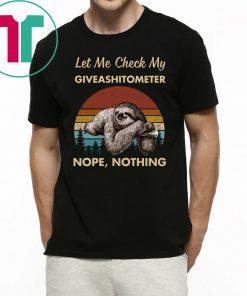 Vintage Sloth Let Me Check My Giveashitometer Nope Nothing Shirt
