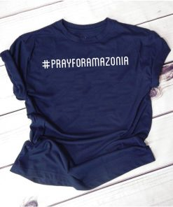 #prayforamazonia Pray for Amazonia Save The Amazon T-Shirt