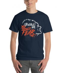 You Should Fear Me The Bride of Frankenstein T-Shirt