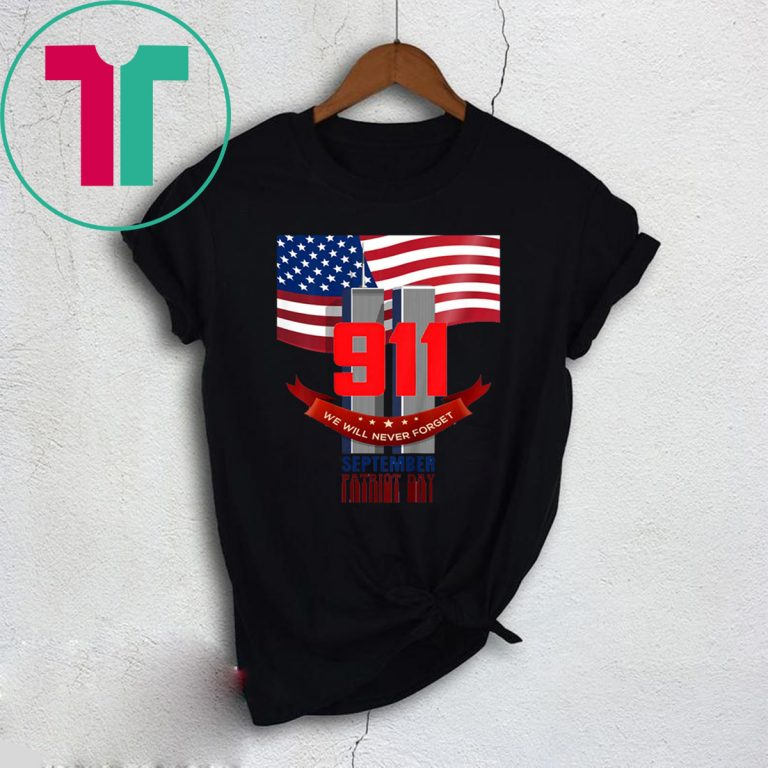 9 11 We Will Never Forget September Patriot Day Shirt Masswerks Store