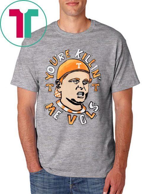 You're killin me Vols Unisex T-Shirt