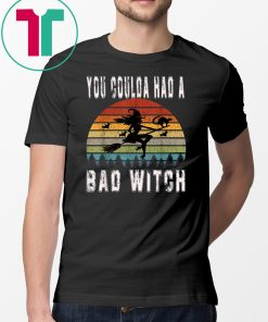 You Coulda Had a Bad Witch funny Halloween T-Shirt