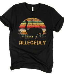 Allegedly Ostrich Shirt Ostrich Lover Gift