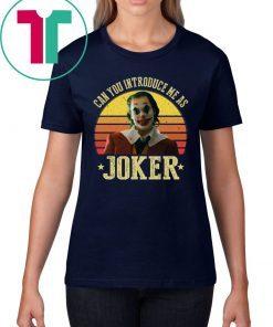Introduce Me As Joker Funny T Shirt