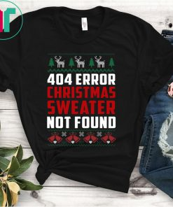 404 Error Christmas Sweater Not Found Funny T-Shirt