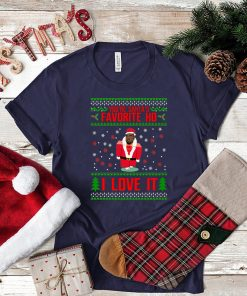 You're Santa's Favorite Ho I Love it Kanye Christmas T-Shirt