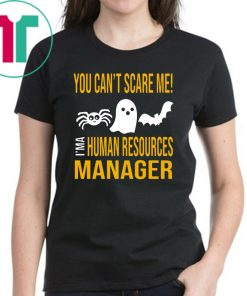 You Can't Scare Me I'm Human Resources Funny Halloween T-Shirt