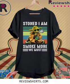 Vintage Baby Yoda Stoned I Am Smoke More We Must Shirt
