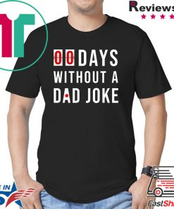 0 Days Without A Dad Joke Shirt