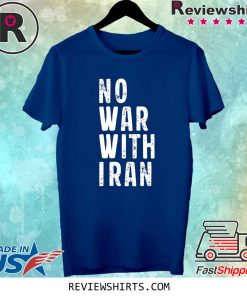 #NoWarWithIran No War With Iran Shirt
