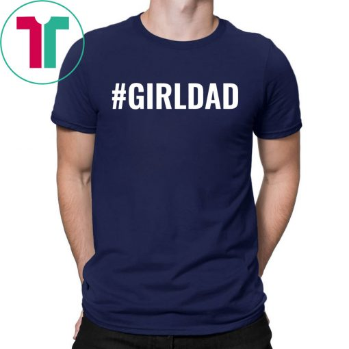 #GirlDad Teaching My Girls To Follow Their Dreams T-Shirt