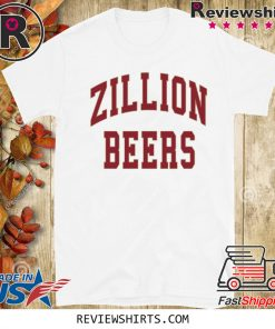 Zillion Beers Hot T-Shirt