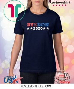 ByeDon Shirt 2020 Joe Biden 2020 American Election Bye Don Shirt