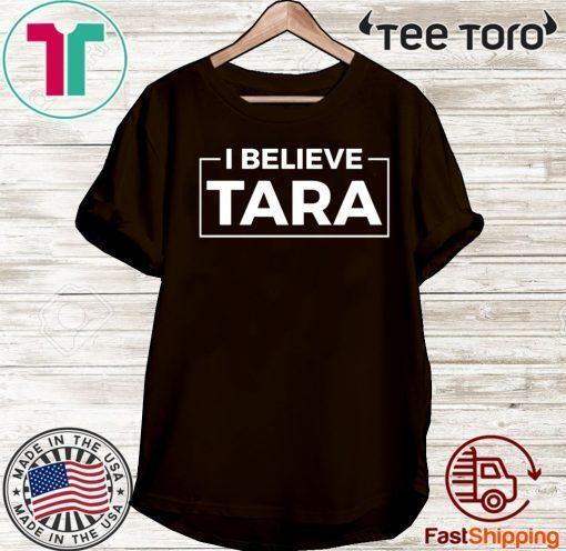 #IBelieveTara - I Believe Tara Shirt