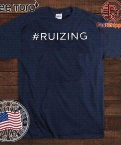 #Ruizing - Ruizing For T-Shirt