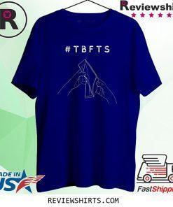 #TBFTS T-Shirt