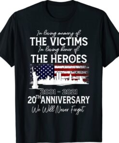 20th Anniversary 09 11 01 Never Forget Shirt